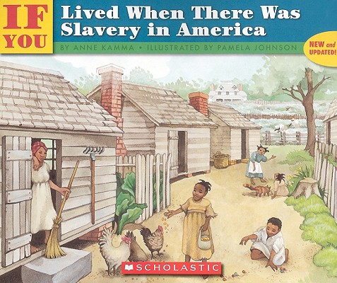 If You Lived When There Was Slavery in America By Kamma, Anne/ Johnson, Pamela