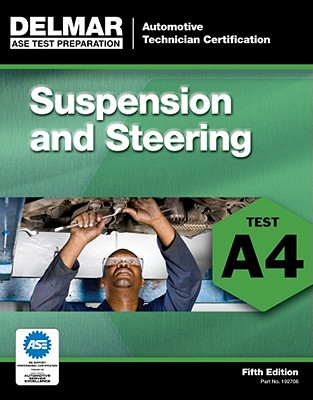 A4 Suspension and Steering By Delmar Learning
